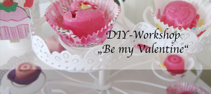 "DIY-Workshop ""Be my Valentine"""