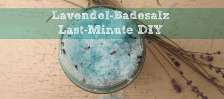 DIY – Lavendel-Badesalz