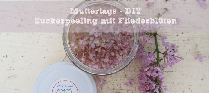 Muttertagsgeschenk – Zuckerpeeling mit Fliederblüten