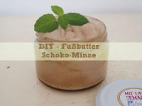 Auf weichen Sohlen: DIY – Fußbutter Schoko-Minze