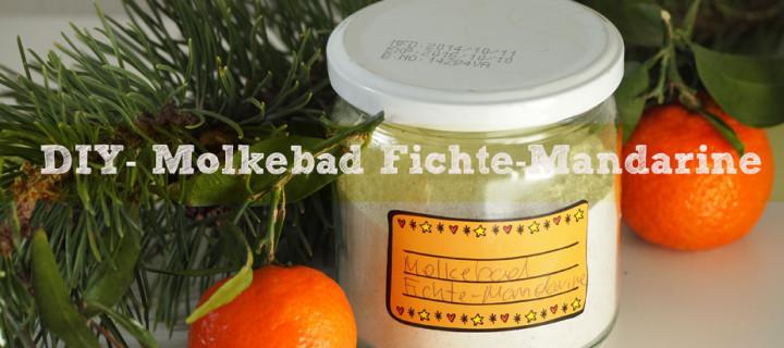 DIY – Molkebad Fichte-Mandarine