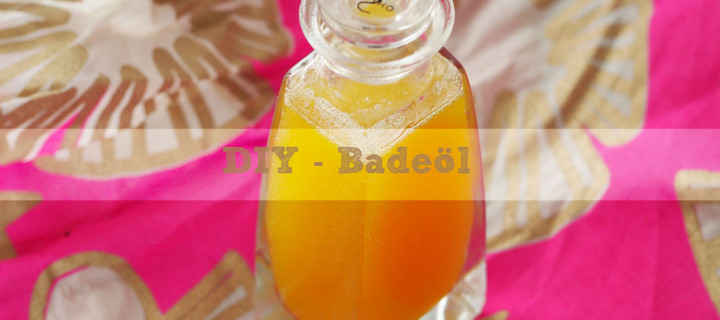 DIY – sinnliches Badeöl