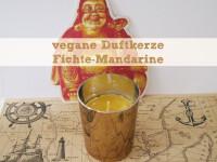 DIY – vegane Duftkerze Fichte-Mandarine