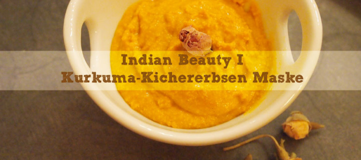 Indian Beauty I: Kurkuma-Kichererbsen Maske