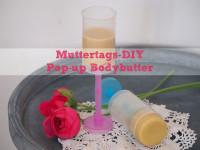 Muttertags-DIY: Pop-up Bodybutter