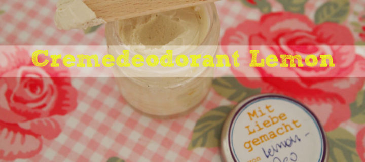 Kein Schweiß, Schweiß Baby – DIY: Cremedeo Zitrone-Lemongrass