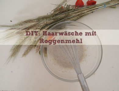 DIY: No-Poo II: Haare waschen mit Roggenmehl