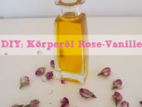 DIY: Körperöl Rose-Vanille